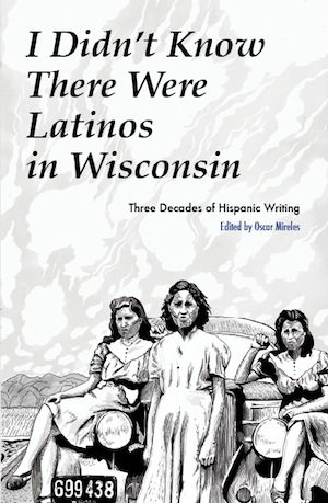 I Didn't Know There Were Latinos in Wisconsin